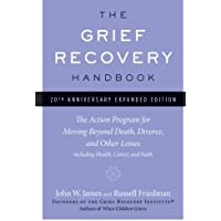 The Grief Recovery Handbook, 20th Anniversary Expanded Edition: The Action Program for Moving Beyond Death, Divorce, and…