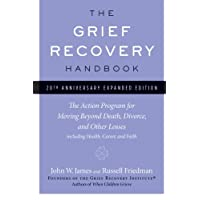 The Grief Recovery Handbook, 20th Anniversary Expanded Edition: The Action Program...