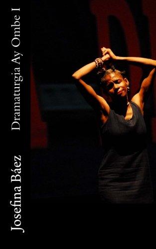 Dramaturgia Ay Ombe I (Spanish Edition)