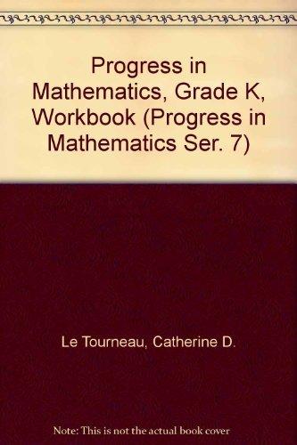 Progress in Mathematics, Grade K, Workbook (Progress in Mathematics Ser. 7) PDF