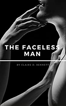 The Faceless Man by [Bennett, Claire Dunn]