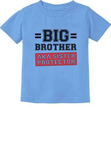 Gift for Big Brother AKA Little Sister Protector Toddler/Infant Kids T-Shirt 4T California Blue