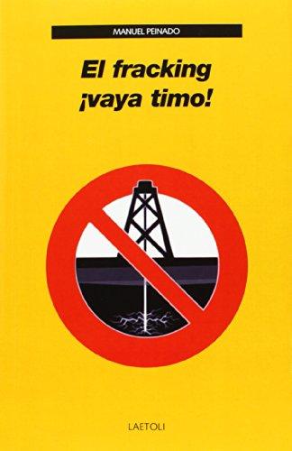 Descargar Libro El Fracking. ¡vaya Timo! Manuel Peinado