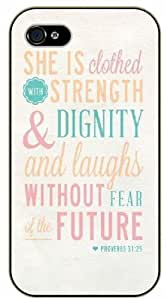 She is clothed with strength and dignity and laughs without fear of the future - Proverbs 31:25 - Bible verse iPhone 4 / 4s black plastic case