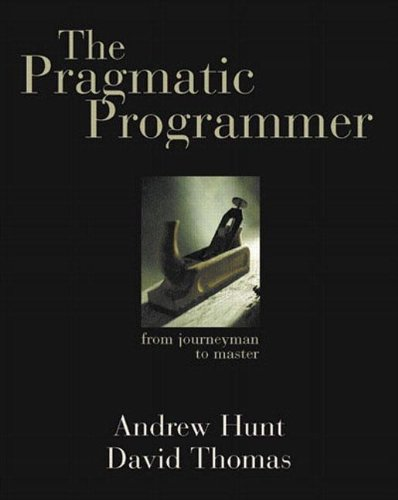 The Pragmatic Programmer: From Journeyman to Master [Andrew Hunt - David Thomas] (Tapa Blanda)