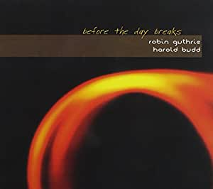 & Harold Budd - Before The Day Breaks