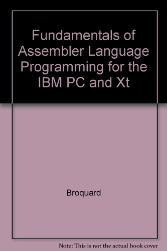 Fundamentals of Assembler Language Programming for the IBM PC and XT