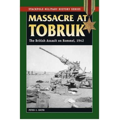 Download Massacre at Tobruk: The British Assault on Rommel, 1942 (Stackpole Military History) (Paperback) - Common PDF
