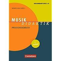 Fachdidaktik: Musik-Didaktik (7. Auflage): Praxishandbuch für die Sekundarstufe I und II. Buch
