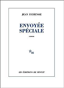 Envoyée spéciale par Echenoz