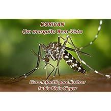 Dorivan. Um mosquito Bem-Visto.: Livro para ilustrar. (Portuguese Edition)