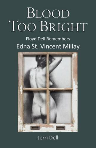 Image of Blood Too Bright: Floyd Dell Remembers Edna St. Vincent Millay