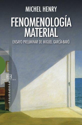 Fenomenología material: Ensayo preliminar de Miguel García Baró