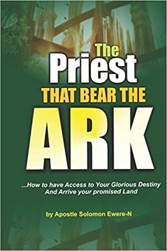 THE PRIEST THAT BEARS THE ARK: APOSTLE SOLOMON