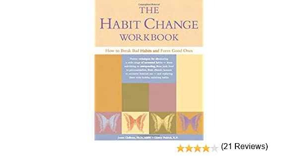 Workbook 7 habits of highly effective teenagers worksheets : The Habit Change Workbook: How to Break Bad Habits and Form Good ...