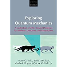 Exploring Quantum Mechanics: A Collection of 700+ Solved Problems for Students, Lecturers, and Researchers
