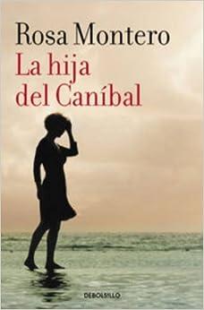 Book La hija del Can?-bal / The Cannibala??s Daughter (Spanish Edition) by Rosa Montero (2016-03-22)
