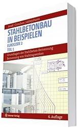 Stahlbetonbau in Beispielen. DIN 1045 und Europäische Normung: Bemessung von Stabtragwerken