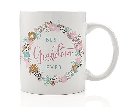 Best Grandma Ever Coffee Mug Gift Idea for Grandmom Grandmother from Granddaughter Grandson Family, Pretty Floral Wreath 11oz Novelty Ceramic Tea Cup by Digibuddha DM0174 ()