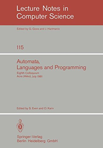 Automata, Languages and Programming: Eighth Colloquium, Acre (Akko), Israel, July 13-17, 1981 (Lecture Notes in Computer