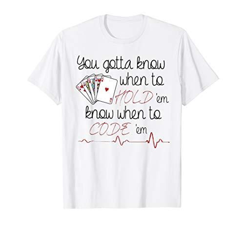 (You Gotta Know When to Hold 'em Funny Nurse Tshirt)