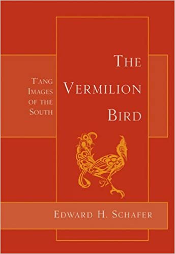 Book The Vermilion Bird: T'ang Images of the South by Edward Schafer (2008-02-20)