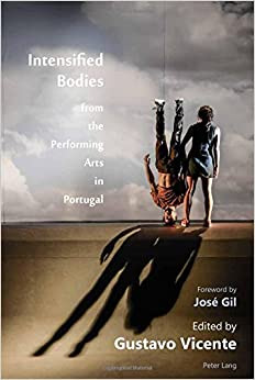 Intensified Bodies from the Performing Arts in Portugal