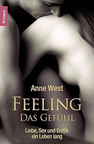 Feeling - Das Gefühl: Liebe, Sex und Erotik ein Leben lang