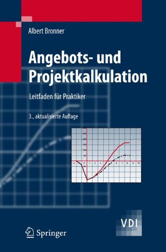 Angebots- Und Projektkalkulation: Leitfaden für Praktiker (VDI-Buch) (German Edition) Taschenbuch – 18. Dezember 2007 Albert Bronner Springer 3540754210 MAT034000