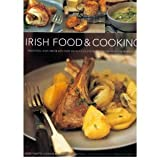 Irish Food & Cooking:Traditional Irish Cuisine With Over 150 Delicious Step-by-Step Recipes From The Emerald Isle