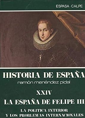 La España de Felipe III historia de España : politica interior y problemas internacionales t. 24: Amazon.es: Perez Bustamante, C. : Menendez Pid: Libros