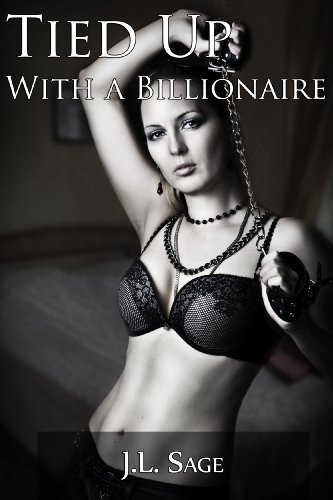 Tied Up With A Billionaire (BDSM Billionaire DP Erotica) (The Sexy and Mysterious Max Ridgefield Book 2) ()
