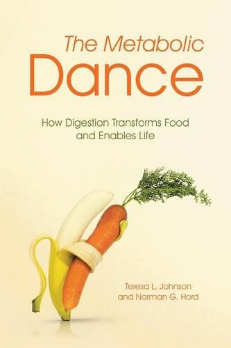 Books : The Metabolic Dance: How Digestion Transforms Food and Enables Life