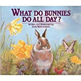 What Do Bunnies Do All Day?, Judy Mastrangelo, 0824985095