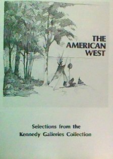 The American West: Selections From the Kennedy Galleries Collection