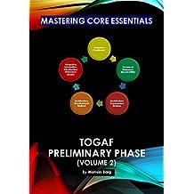 Mastering Core Essentials:  TOGAF Preliminary Phase (Volume 2)