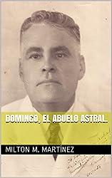 Domingo, el abuelo astral. (Spanish Edition)