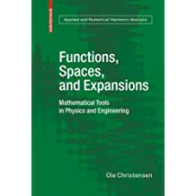 Functions, Spaces, and Expansions: Mathematical Tools in Physics and Engineering