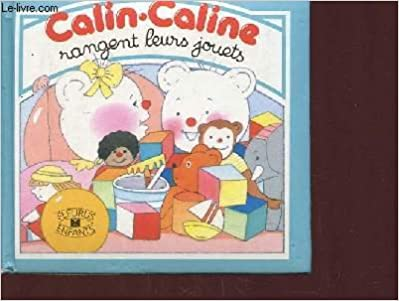 En ligne téléchargement CALIN CALINE RANGENT LEURS JOUETS pdf ebook
