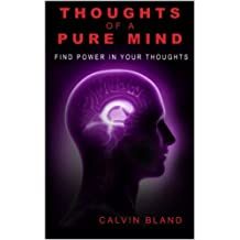 Thoughts of a pure mind: Find power in your thoughts (Poetry is power Book 1)