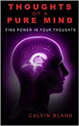 Thoughts of a pure mind: Find power in your thoughts (THE UPHEAVAL Book 1) (English Edition)