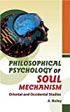 Philosophical Psychology of Soul Mechanism: Oriental & Occidental Studies