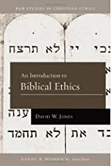 An Introduction to Biblical Ethics (B&H Studies in Christian Ethics) Paperback