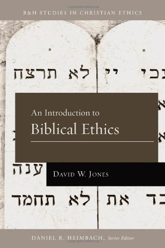 An Introduction to Biblical Ethics (B&H Studies in Christian Ethics) from B & H Publishing Group