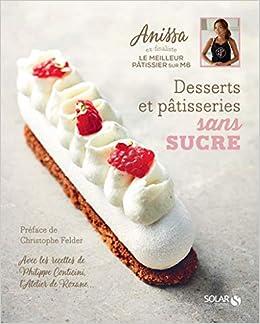 Amazon Fr Desserts Et Patisseries Sans Sucre Anissa Livres