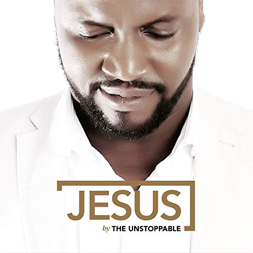 The Unstoppable - Jesus (2018)