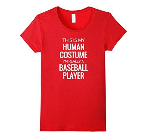 Baseball Player Costume Female (Womens Human costume I'm really a baseball player Halloween Tshirt Medium Red)