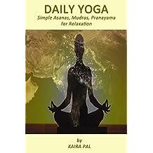 Daily Yoga: Simple Asanas, Mudras, Pranayama for Relaxation