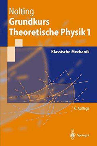 Grundkurs Theoretische Physik: Klassische Mechanik (Springer-Lehrbuch)