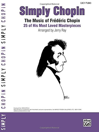 Simply Chopin: The Music of Frédéric Chopin -- 25 of His Piano Masterpieces (Simply Series) by Alfred Publishing